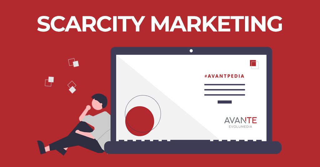 Definición de Scarcity Marketing por la AvantPedia