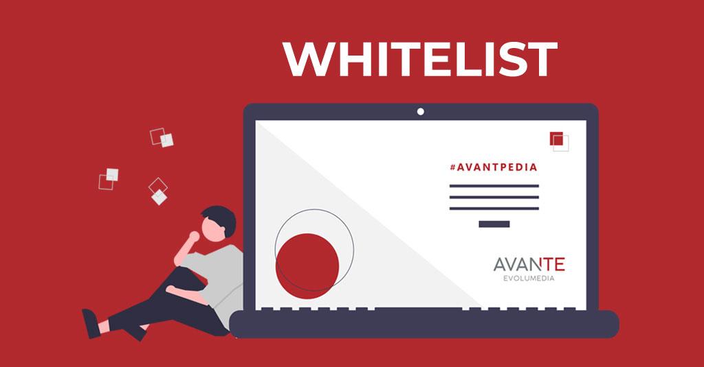 Whitelist_Blog_Avante_Evolumedia